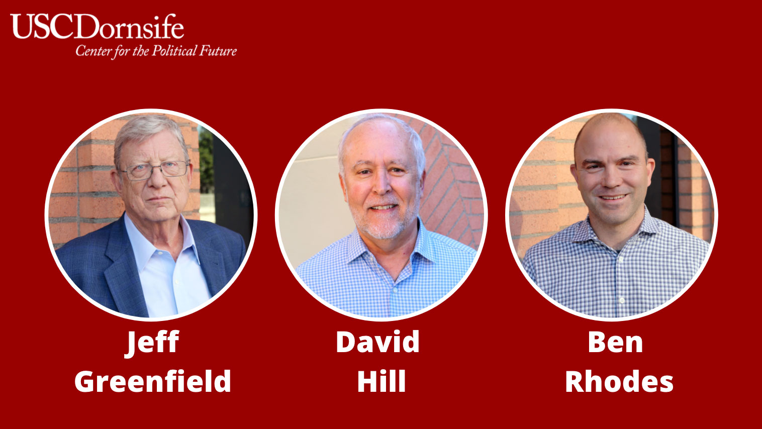 Spring 2020 CPF Fellows: Jeff Greenfield, David Hill, and Ben Rhodes